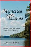 Memories of the Islands, Jasper E. Barber, 1434305864