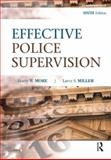 Effective Police Supervision, Miller, Larry S. and More, Harry W., 1437755860