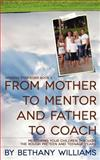 From Mother to Mentor and Father to Coach, Bethany Williams, 1453735860