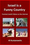 Israel Is a Funny Country, Al Kustanowitz, 1493575864