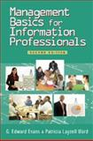 Management Basics for Information Professionals, Evans, G. Edward and Layzell Ward, Patricia, 1555705863