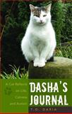 Dasha's Journal : A Cat Reflects on Life, Catness and Autism, Daria, T. O. and Bogdashina, Olga, 1843105861