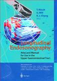 Longitudinal Endosonography : Atlas and Manual for Use in the Upper Gastrointestinal Tract, , 3540655867