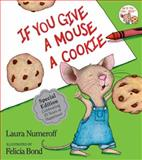 If You Give a Mouse a Cookie 9780060245863