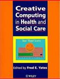 Creative Computing in Health and Social Care, , 0471955868