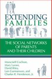 Extending Families : The Social Networks of Parents and Their Children, Cochran, Moncrieff and Larner, Mary, 0521445868