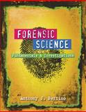 Forensic Science : Fundamentals and Investigations, Bertino, Anthony J. and Bertino, Patricia Nolan, 0538445866