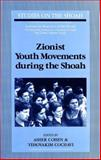 Tenu' ot ha-no' ar ha-Tsiyoniyot ba-Sho ah (eng.) Zionist Youth Movements During the Shoah, , 0820425869