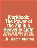 Workbook - The Power of the Zip in a Heavenly Light, Jill Kamp Melton, 1481995863