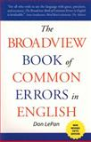 The Broadview Book of Common Errors in English : A Guide to Righting Wrongs, LePan, Don, 1551115867