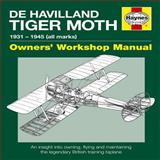 De Havilland Tiger Moth Manual, 1931-1945, Stephen Slater and Stuart McKay, 1844255867