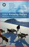 SIKU: Knowing Our Ice : Documenting Inuit Sea Ice Knowledge and Use, , 9048185866