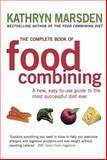 The Complete Book of Food Combining, Kathryn Marsden, 0749925868