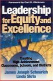 Leadership for Equity and Excellence : Creating High-Achievement Classrooms, Schools, and Districts, Scheurich, James Joseph and Skrla, Linda, 0761945865