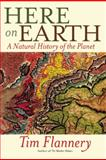 Here on Earth, Tim Flannery, 0802145868