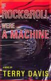 If Rock and Roll Were a Machine, Terry Davis, 0910055866