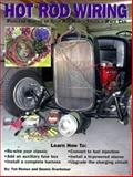 Hot Rod Wiring : Painless Wiring for Your Hot Rod or Truck, Overholser, Dennis and Remus, Timothy, 0964135868