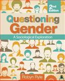 Questioning Gender : A Sociological Exploration, Ryle, Robyn, 1452275866