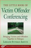 Little Book of Victim Offender Conferencing