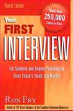 Your First Interview : For Students and Anyone Preparing to Enter Today's Tough Job Market, Fry, Ronald W., 1564145867