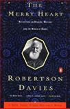 The Merry Heart, Robertson Davies and Robertson Davies, 014027586X