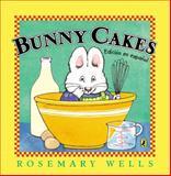 Bunny Cakes, Rosemary Wells, 0147515866