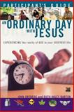 An Ordinary Day with Jesus, John Ortberg and Ruth Haley Barton, 0310245869