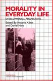Morality in Everyday Life : Developmental Perspectives, , 0521665868