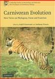 Carnivoran Evolution : New Views on Phylogeny, Form and Function, , 0521735866