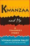 Kwanzaa and Me : A Teacher's Story, Paley, Vivian G., 0674505867