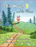 The Moon and the Mouse, Christopher Ryan, 1462615864