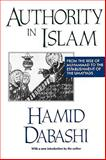 Authority in Islam : From the Rise of Muhammad to the Establishment of the Umayyads, Dabashi, Hamid, 1560005866