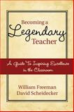 Becoming a Legendary Teacher, William Freeman and David Scheidecker, 161608586X