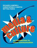 Media and Culture : An Introduction to Mass Communication, Campbell, Richard and Martin, Christopher R., 0312455860