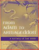 From Adam to Armageddon : A Survey of the Bible, Wilson, Walter T. and White, J. Benton, 0534525865