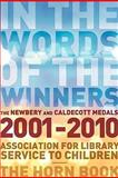 In the Words of the Winners : The Newbery and Caldecott Medals, 2001-2010, Association for Library Service to Child, Horn Book, 0838935869