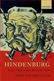 Hindenburg : Power, Myth, and the Rise of the Nazis, von der Goltz, Anna, 0199695865