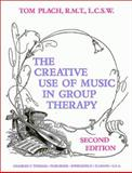 The Creative Use of Music in Group Therapy, Plach, Thomas A., 0398065861