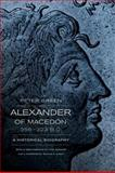 Alexander of Macedon, 356-323 B. C., Peter Green, 0520275861