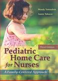 Pediatric Home Care for Nurses : A Family-Centered Approach, Votroubek, Wendy and Tabacco, Aaron, 0763755869