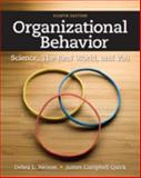 Organizational Behavior : Science, the Real World, and You, Nelson, Debra L. and Quick, James Campbell, 1111825866