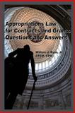 Appropriations Law for Contracts and Grants, William J. Ryan Jr., 149369586X
