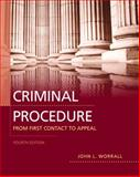 Criminal Procedure : From First Contact to Appeal, Worrall, John L., 0132705869