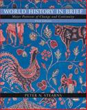 World History in Brief : Major Patterns of Change and Continuity, Stearns, Peter N., 032134586X