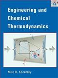 Engineering and Chemical Thermodynamics, Koretsky, Milo and Koretsky, Milo D., 0471385867