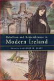 Rebellion and Remembrance in Modern Ireland, , 185182586X