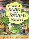 It Was a Dark and Stormy Night, Janet Ahlberg and Allan Ahlberg, 0140545867