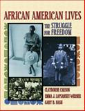 African American Lives : The Struggle for Freedom, Carson, Clayborne and Lapsansky-Werner, Emma J., 0321025865