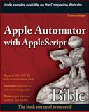 Apple Automator with AppleScript Bible, Thomas Myer, 047052586X