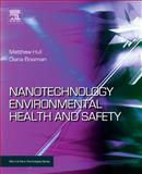 Nanotechnology Environmental Health and Safety : Risks, Regulation and Management, Bowman, Diana and Hull, Matthew, 0815515863